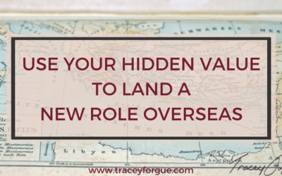 Use Your Hidden Value To Land A New Role Overseas