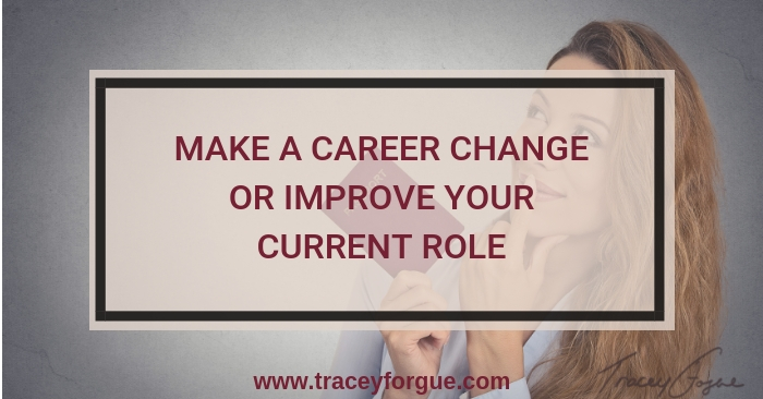 make a career change or improve your current role